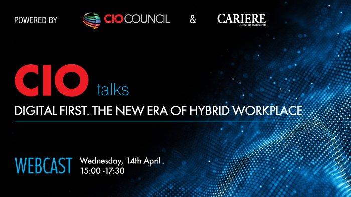 "CIO TALKS ""Digital first. The new era of hybrid workplace"""